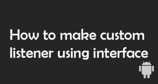 How-to-make-custom-listener-using-interface